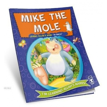 Mike the Mole Learns Allahs Name Al Hafız