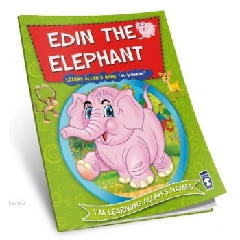 Edin The Elephant Learns Allahs Name Al Wahhab